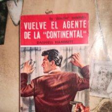 Libros de segunda mano: VUELVE EL AGENTE DE LA 'CONTINENTAL' - DASHIELL HAMMETT . Lote 140148482