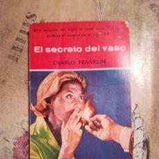 Libros de segunda mano: EL SECRETO DEL VASO - CHARLES FRANKLIN - 1958. Lote 140157990