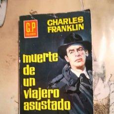 Libros de segunda mano: MUERTE DE UN VIAJERO ASUSTADO - CHARLES FRANKLIN - 1961. Lote 140162470