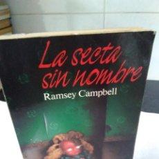 Libros de segunda mano: 116-LA SECTA SIN NOMBRE, RAMSEY CAMPBELL, 1994. Lote 140325302