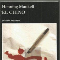 Libros de segunda mano: HENNING MANKELL. EL CHINO. TUSQUETS ANDANZAS PRIMERA EDICION. Lote 140338326