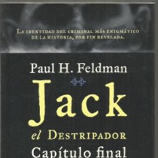 Libros de segunda mano: PAUL H. FELDMAN. JACK EL DESTRIPADOR: CAPITULO FINAL. PLANETA. Lote 140338590