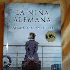 Libros de segunda mano: LA NIÑA ALEMANA ARMANDO LUCAS CORREA NUEVO EDICIONES B. Lote 140339050