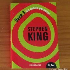 Libros de segunda mano: BUICK 8 UN COCHE PERVERSO, STEPHEN KING. DEBOLSILLO 2004. Lote 140365746
