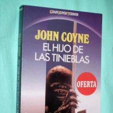 Libros de segunda mano: JOHN COYNE - EL HIJO DE LAS TINIEBLAS - GRAN SUPER TERROR - MARTINEZ ROCA. Lote 140437466