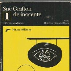 Libros de segunda mano: SUE GRAFTON. I DE INOCENTE. TUSQUETS ANDANZAS. PRIMERA EDICION. Lote 140538570