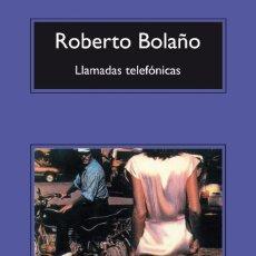 Libros de segunda mano: LLAMADAS TELEFÓNICAS (ROBERTO BOLAÑO). Lote 140544558