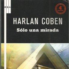Libros de segunda mano: SOLO UNA MIRADA - HARLAN COBEN - RBA. Lote 140564154