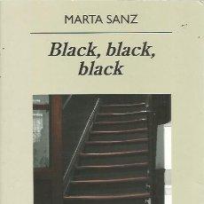 Libros de segunda mano: BLACK, BLACK, BLACK - MARTA SANZ - ANAGRAMA. Lote 140576390