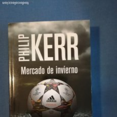 Libros de segunda mano: PHILIP KERR- MERCADO DE INVIERNO - RBA 3ª EDICIÓN FEBRERO 2015 . COMO NUEVO. Lote 140600918