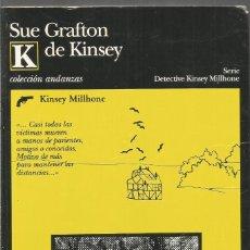Libros de segunda mano: SUE GRAFTON. K DE KINSEY. TUSQUETS ANDANZAS PRIMERA EDICION. Lote 140628294