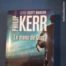 Libros de segunda mano: PHILIP KERR LA MANO DE DIOS SERIE SCOTT MANSON RBA TAPA BLANDA. Lote 140644254