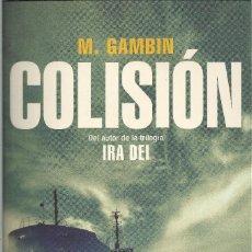 Libros de segunda mano: MARIANO GAMBÍN-COLISIÓN.ROCA EDITORIAL.2014.. Lote 140810458