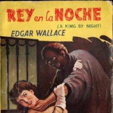 Libros de segunda mano: EDGAR WALLACE : REY EN LA NOCHE (CLIPER AUTORES BRITÁNICOS, 1947). Lote 141526930