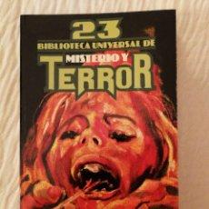 Libros de segunda mano: NÚMERO 23: BIBLIOTECA UNIVERSAL DE MISTERIO Y TERROR. BUEN ESTADO.. Lote 141578026