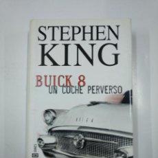 Libros de segunda mano: BUICK 8. - UN COCHE PERVERSO. STEPHEN KING - TDK276. Lote 142719338