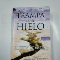 Libros de segunda mano: TRAMPA EN EL HIELO. - SEWELL, KITTY. TDK276. Lote 142719586