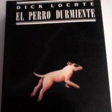 Libri di seconda mano: DICK LOCHTE. EL PERRO DURMIENTE. . Lote 143402746