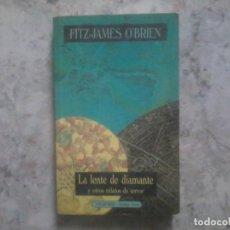 Libros de segunda mano: LA LENTE DE DIAMANTE Y OTROS RELATOS DE TERROR. FITZ JAMES O'BRIEN. Lote 143864034