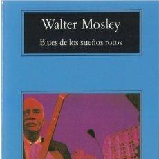 Libros de segunda mano: WALTER MOSLEY : BLUES DE LOS SUEÑOS ROTOS. (TRADUCCIÓN DE MARIBEL DE JUAN. ED. ANAGRAMA, 2001). Lote 143874814