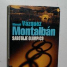 Libros de segunda mano: SABOTAJE OLÍMPICO. VÁZQUEZ MONTALBÁN MANUEL. 2002. Lote 143890230