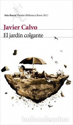 EL JARDÍN COLGANTE - JAVIER CALVO PERALES (Libros de segunda mano (posteriores a 1936) - Literatura - Narrativa - Terror, Misterio y Policíaco)