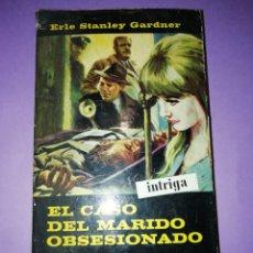 Libros de segunda mano: NOVELA. EL CASO DEL MARIDO OBSESIONADO. ERLE STANLEY GARDNER. Lote 145114713
