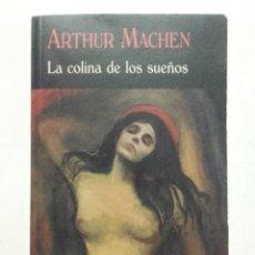 Libros de segunda mano: LA COLINA DE LOS SUEÑOS - ARTHUR MACHEN - EL CLUB DIÓGENES - VALDEMAR - 2017. Lote 145132058