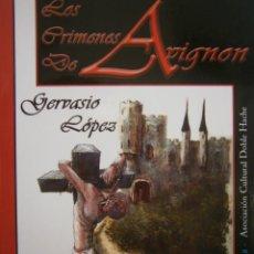 Libros de segunda mano: LOS CRIMENES DE AVIGNON GERVASIO LOPEZ DOBLE HACHE 1 EDICION 2010. Lote 145165718