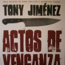 Libros de segunda mano: ACTOS DE VENGANZA TONY JIMENEZ TYRANNOSAURUS PRIMERA EDICION LIMITADA 2012 . Lote 145166474
