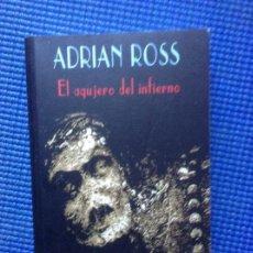 Libros de segunda mano: EL AGUJERO DEL INFIERNO ADRIAN ROSS. Lote 224422735