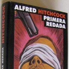 Libros de segunda mano: PRIMERA REDADA. ALFRED HITCHCOCK-CÍRCULO DE LECTORES.1998.. Lote 146002718