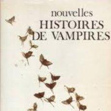 Libros de segunda mano: NOUVELLES HISTOIRES DE VAMPIRES. [1972].. Lote 146010114