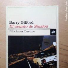Libros de segunda mano: EL ASUNTO DE SINALOA. BARRY GIFFORD. Lote 146034073