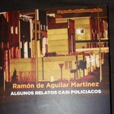 Libros de segunda mano: ALGUNOS RELATOS CASI POLICIACOS (RAMÓN DE AGUILAR MARTÍNEZ). Lote 146040266