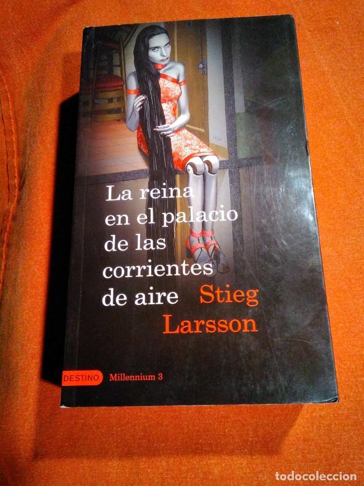 STIEG LARSSON _ LA REINA EN EL PALACIO DE LAS CORRIENTES DE AIRE _ MILLENNIUM 3 (Libros de segunda mano (posteriores a 1936) - Literatura - Narrativa - Terror, Misterio y Policíaco)