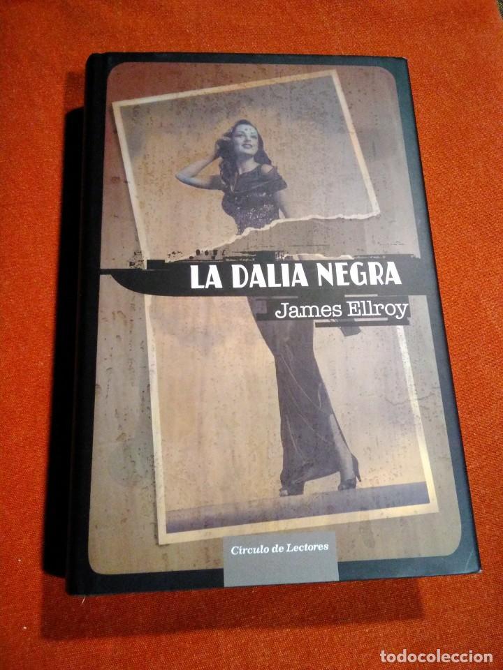 JAMES ELLRROY _ LA DALIA NEGRA (Libros de segunda mano (posteriores a 1936) - Literatura - Narrativa - Terror, Misterio y Policíaco)