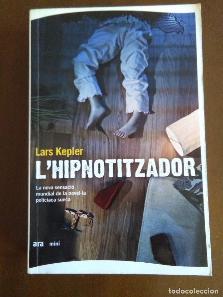 L`HIPNOTITZADOR- LARS KEPLER // EN CATALAN (Libros de segunda mano (posteriores a 1936) - Literatura - Narrativa - Terror, Misterio y Policíaco)