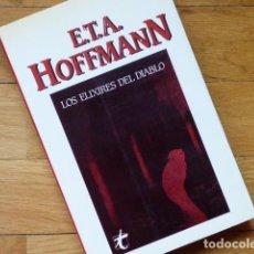 Libros de segunda mano: E.T.A. HOFFMANN - LOS ELIXIRES DEL DIABLO - TAIFA, BARCELONA, 1985. Lote 147166326
