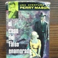 Libros de segunda mano: EL CASO DEL FALSO ENAMORADO. PERRY MASON. ERLE STANLEY GARDNER. Lote 147389060