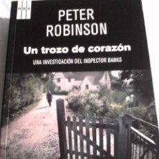 Livres d'occasion: PETER ROBINSON. UN TROZO DE CORAZÓN. . Lote 147395626