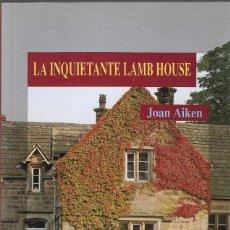 Libros de segunda mano: LA INQUIETANTE LAMB HOUSE - JOAN AIKEN - COLECCIÓN LUNA OSCURA Nº 6 - GRUPO LIBRO 88, 1992.. Lote 147463966