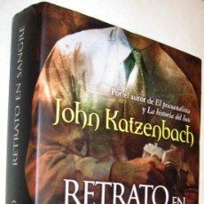 Libros de segunda mano: RETRATO EN SANGRE - JOHN KATZENBACH - ENE. Lote 147575806