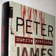 Libros de segunda mano: MUERTE PREVISTA - PETER JAMES - ENE. Lote 147576790