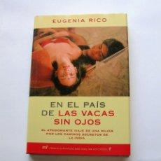 Libros de segunda mano: EN EL PAÍS DE LAS VACAS SIN OJOS. EUGENIA RICO. Lote 147617686