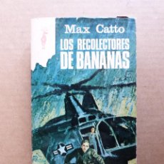 Libros de segunda mano: LIBRO LOS RECOLECTORES DE BANANAS - MAX CATTO - COLECCION RENO EDITORIAL GP. Lote 147668594