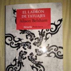 Libros de segunda mano: EL LADRON DE TATUAJES ALISON BELSHAM NURVO SIRUELA PILICIACA TAMAÑO GRANDE . Lote 147717114