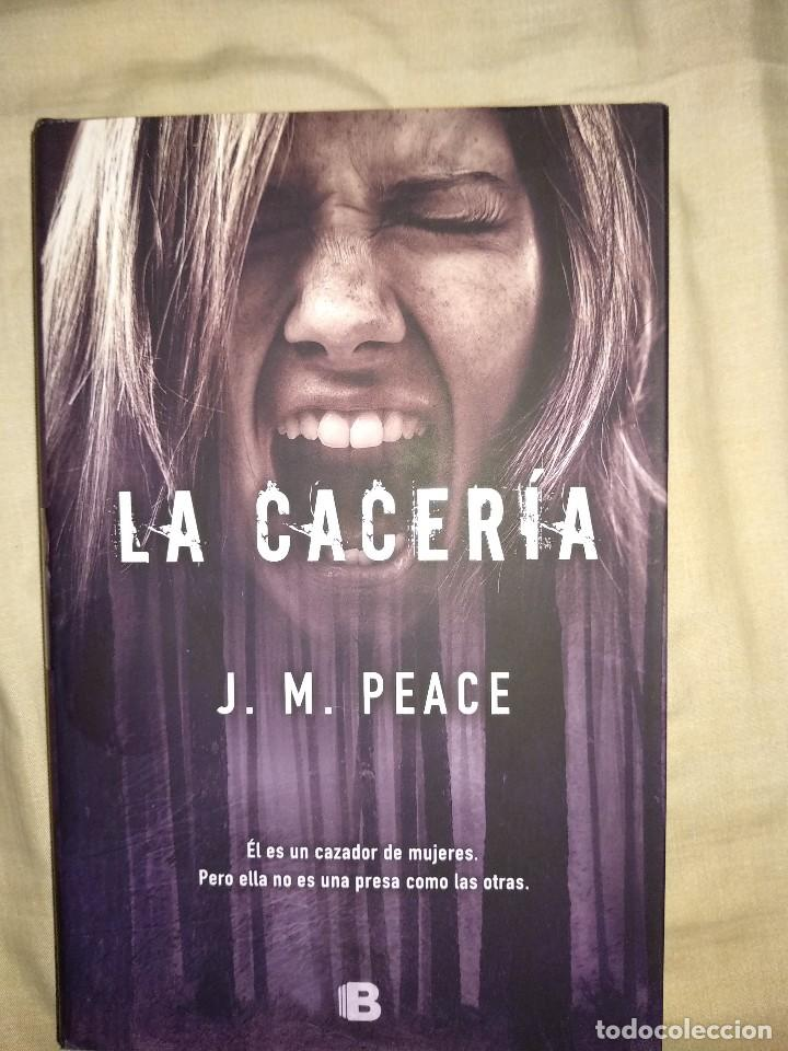 LA CACERIA J. M. PEACE EDICONES B THRILLER ACCION SUPENSE MUJERES NUEVO SIN USO (Libros de segunda mano (posteriores a 1936) - Literatura - Narrativa - Terror, Misterio y Policíaco)