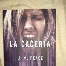 Libros de segunda mano: LA CACERIA J. M. PEACE EDICONES B THRILLER ACCION SUPENSE MUJERES NUEVO SIN USO. Lote 147717530