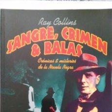 Libros de segunda mano: SANGRE, CRIMEN & BALAS. CRÓNICAS & MISTERIOS DE LA NOVELA NEGRA. NUEVO. Lote 147850486